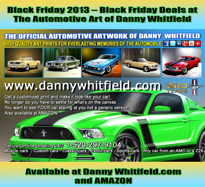 #BlackFriday Black Friday 2013 – Best Black Friday Deals at the Automotive Art of Danny Whitfield and AMAZON!